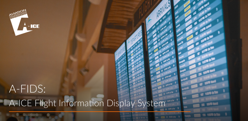 A-ICE Flight Information Display System A-FIDS airport operations