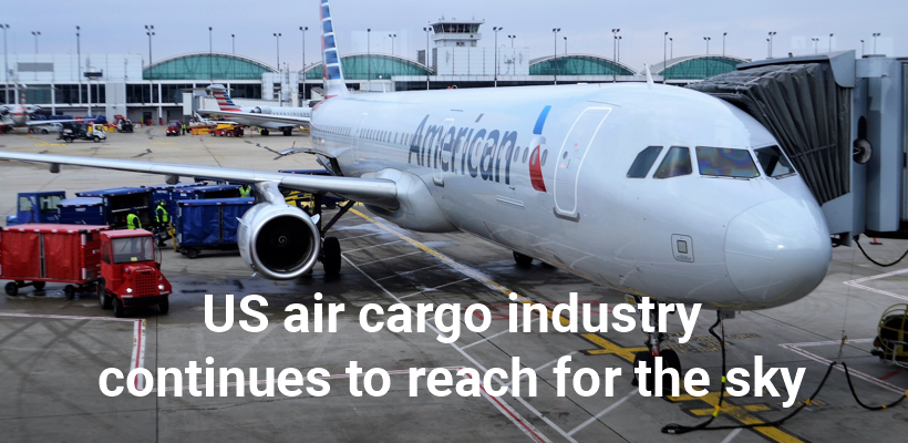 US air cargo industry continues to reach for the sky