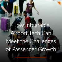 How Integrable Airport Tech can Meet the Challenges of Passenger Growth