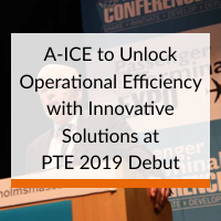 A-ICE to Unlock Operational Efficiency with Innovative Solutions at PTE 2019 Debut