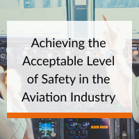 Achieving the Acceptable Level of Safety (ALOS) in the Aviation Industry