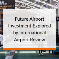 International Airport Review of Future Airport Investment