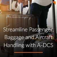 Streamline Passenger, Baggage and Aircraft Handling with A-DCS A-ICE airport operations